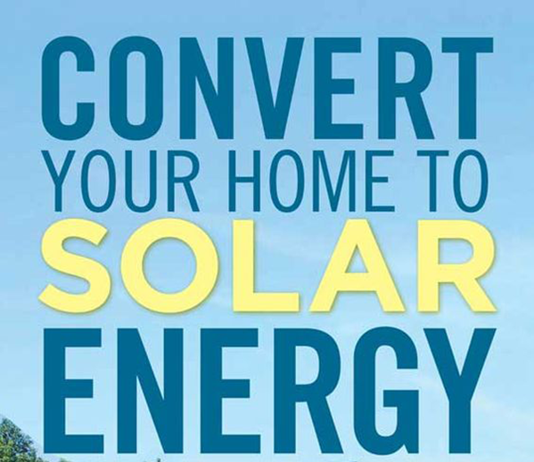 Convert Your House To Solar Energy System
